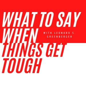 What to Say When Things Get Tough