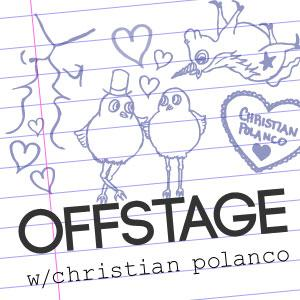 Offstage w/ Christian Polanco Podcast