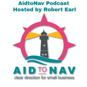 AIDtoNAV - Clear Direction for Small & Micro Business with Robert Earl