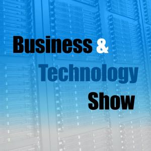 The Business And Technology Show