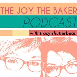 The Joy The Baker Podcast