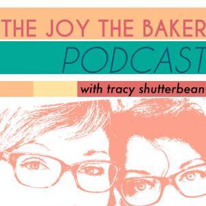 The Joy The Baker Podcast