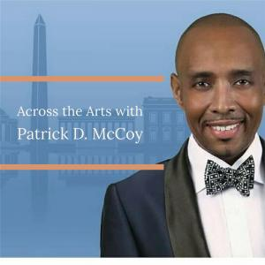 Across the Arts with Patrick D. McCoy