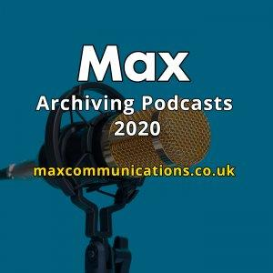 Max Archiving and Archivists Podcast Series