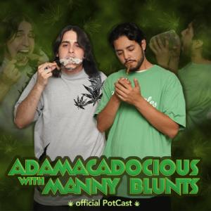 The PotCast With AdaMaCaDocious And Manny Blunts