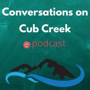 Conversations On Cub Creek