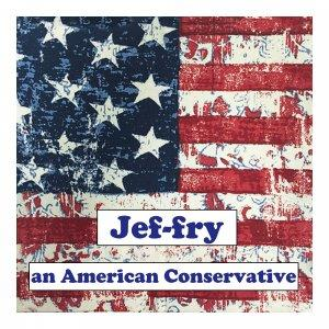 Jef-fry an American Conservative