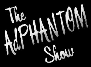 The AdPhantom Show