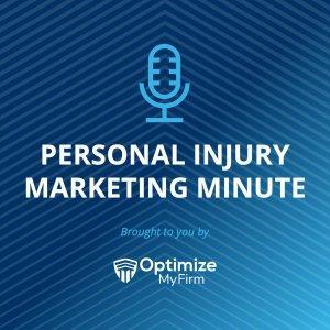 Personal Injury Marketing Minute