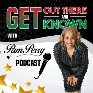 Get Out There and Get Known Podcast
