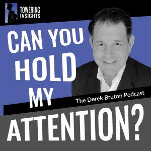 Can You Hold My Attention?  The Derek Bruton Podcast