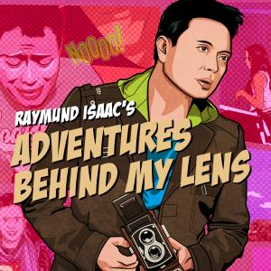 Raymund Isaac: Adventures Behind My Lens