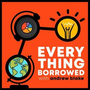 Everything Borrowed with Andrew Blake