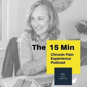 The 15 Min Chronic Pain Experience Podcast