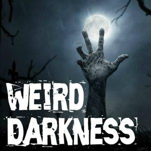 Weird Darkness: Stories of the Paranormal, Supernatural, Legends, Lore, Mysterious, Macabre, Unsolve