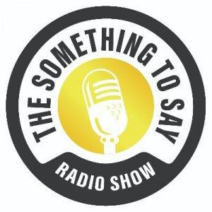 The Something to Say Radio Show