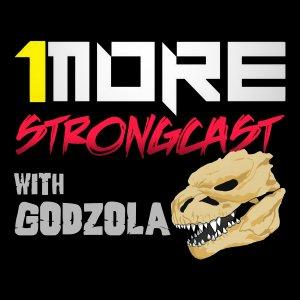 1 MORE STRONG-CAST with GODZOLA