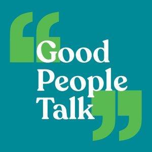 Good People Talk