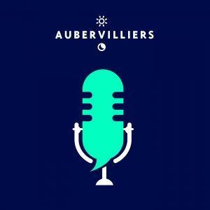 Les podcasts d'Aubervilliers