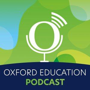 Oxford Education Podcast