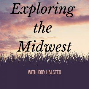 Exploring the Midwest with Jody Halsted