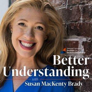 Better Understanding with Susan MacKenty Brady