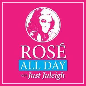Rosé all Day, Juleigh's a Mess