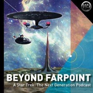 Beyond Farpoint – A Star Trek: The Next Generation Podcast