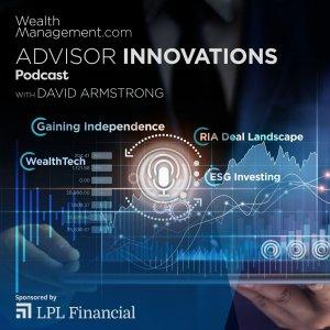 Wealthmanagement.com Advisor Innovations with David Armstrong, Editor in Chief