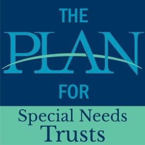 The Plan for Special Needs Trusts
