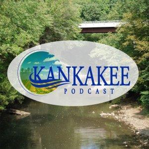 Kankakee Podcast