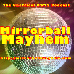 "Mirrorball Mayhem - The ORIGINAL, Unofficial ""Dancing With The  Stars"" Podcast!"