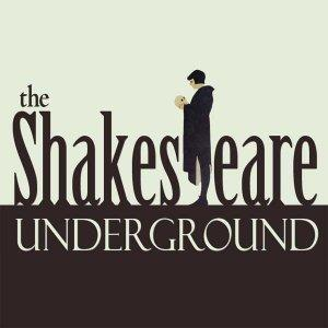 The Shakespeare Underground