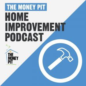 The Money Pit Home Improvement Radio Show