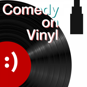 The Comedy On Vinyl Podcast