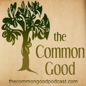 The Common Good Podcast