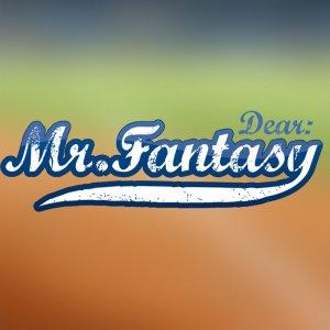 Dear Mr. Fantasy – Fantasy Baseball Podcast