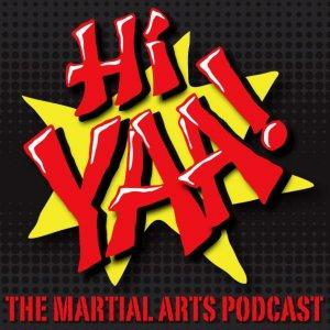 Hiyaa Martial Arts Podcast