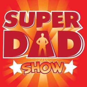 Podcast – Super Dad Show