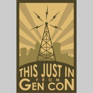 This Just In... from Gen Con
