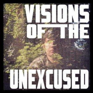 Visions of the Unexcused