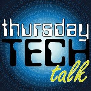 Thursday Tech Talk