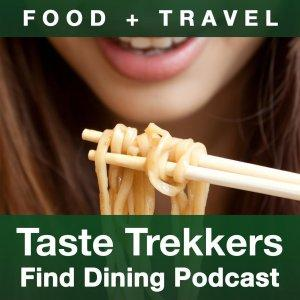 Taste Trekkers' Find Dining Podcast: Food & Travel