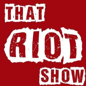 That Riot Show