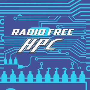 Radio Free HPC Podcast