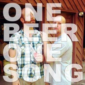 1 Beer 1 Song1 Beer 1 Song