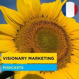 Les Podcasts de Visionary Marketing