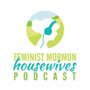 Feminist Mormon Housewives Podcast