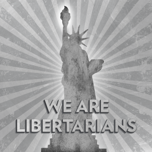 We Are Libertarians