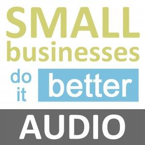 Small Businesses Do it Better (MP3 Version)